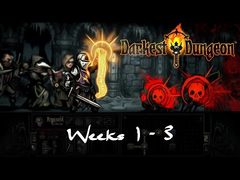 Darkest Dungeon - Weeks 1-3 [No Commentary]