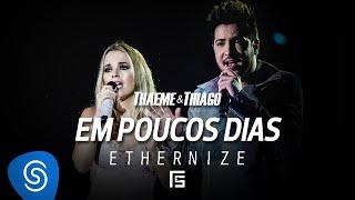 Thaeme & Thiago - Em Poucos Dias | DVD Ethernize