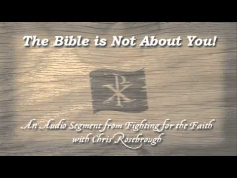 The Bible is Not About You!