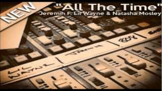 Jeremih - All The Time (Feat. Lil Wayne & Natasha Mosley) REMIX