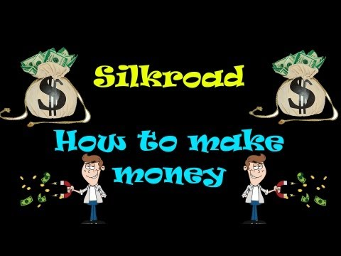 Silkroad: How To Make Money Fast