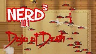 Nerd³ 101 - Dojo of Death