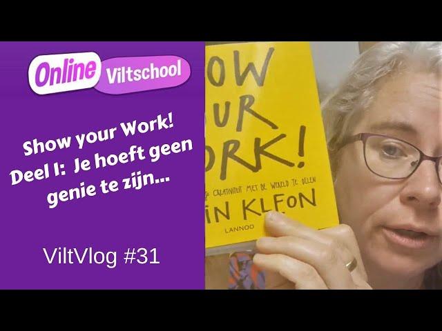 viltvlog #31 show your work je hoeft geen genie te zijn