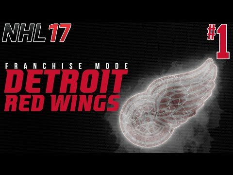 "NHL 17: Franchise Mode | Detroit Red Wings Ep. 1 - ""Fresh Club, Fresh Start, Old Methods"""