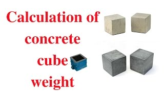 How to calculate concrete cube weight
