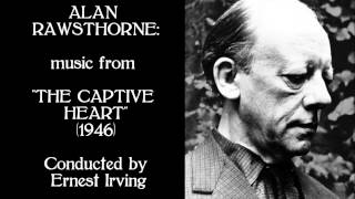 "Alan Rawsthorne: music from ""The Captive Heart"" (1946)"