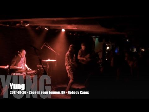 Yung - 2017-01-26 - Copenhagen Loppen, DK - Nobody Cares