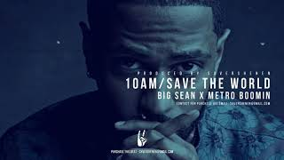 Big Sean x Metro Boomin - 10AM/SAVE THE WORLD type beat