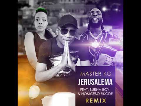 Master KG - Jerusalema Remix [Feat. Burna Boy and Nomcebo] (Official Music Audio)