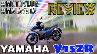 #199 OWNER FULL REVIEW YAMAHA Y15ZR || MOTOVLOGMALAYSIA