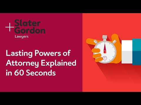 Lasting Powers of Attorney Explained in 60 Seconds