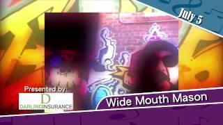 Wide Mouth Mason, July 5th 2014