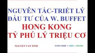 7 TRIẾT LÝ ĐẦU TƯ CỦA TỶ PHÚ LÝ TRIỆU CƠ - W. BUFFETT CỦA HONG KONG