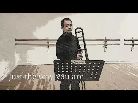 Just the way you are (Trombone Cover)