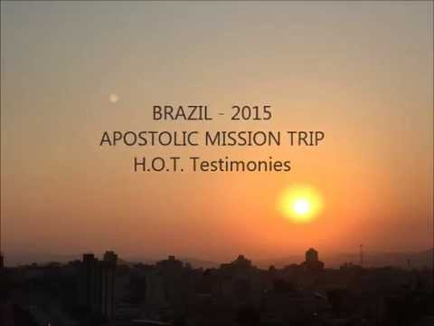 Testimonies H.O.T. Team - Apostolic Mission Trip - Brazil 2015