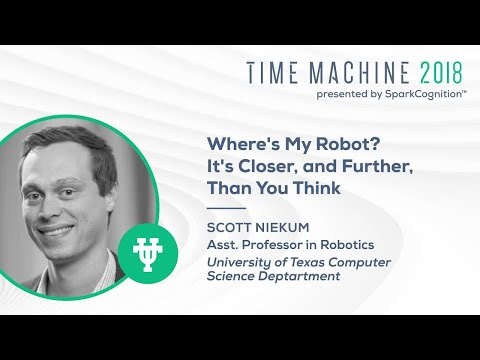 Where's My Robot? It's Closer, and Further, Than You Think- Time Machine 2018