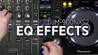 DJM-900NXS2 Effects Tutorial: EQ FX