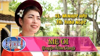[Hát Chèo] Mẹ Ơi (LNC) - SL Minhdc Hpu - TB Đặng Thảo Ngọc