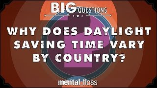 Why does daylight saving time vary by country?  - Big Questions - (Ep. 209)