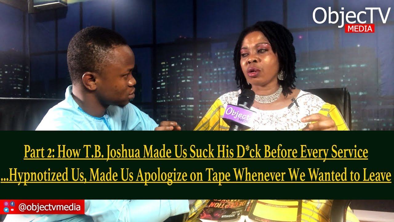 Download Pt2: T.B. Joshua Made Us Suck His D*ck Before Every Service; Manipulated Us for VideoTape - Bisola