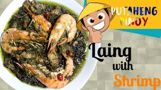 LAING WITH SHRIMP | PUTAHENG PINOY