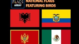 National Flags Featuring Birds | Flags Array | Albania, Montenegro, Mexico & much more