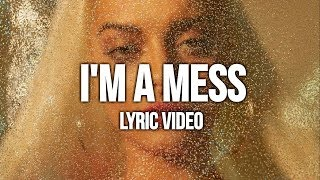Bebe Rexha - I'm A Mess (Lyric Video)