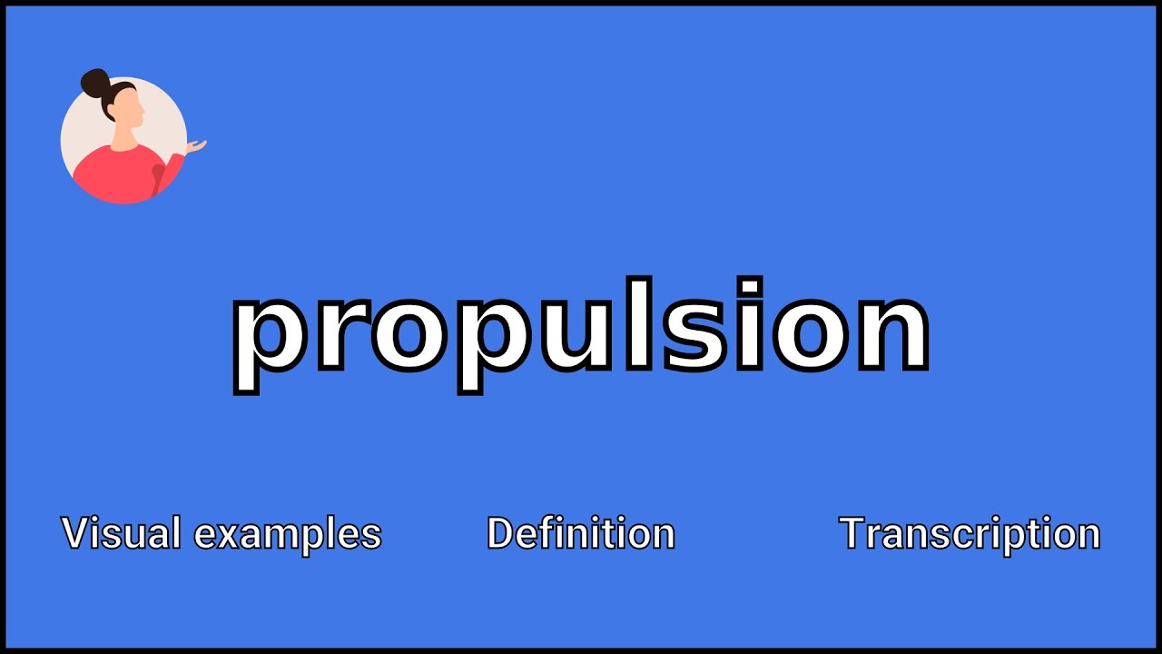 Propulsion Meaning And Pronunciation Youtube