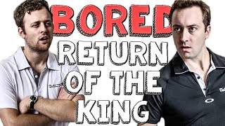 Return of the King - Bored Ep 55   Viva La Dirt League (VLDL)