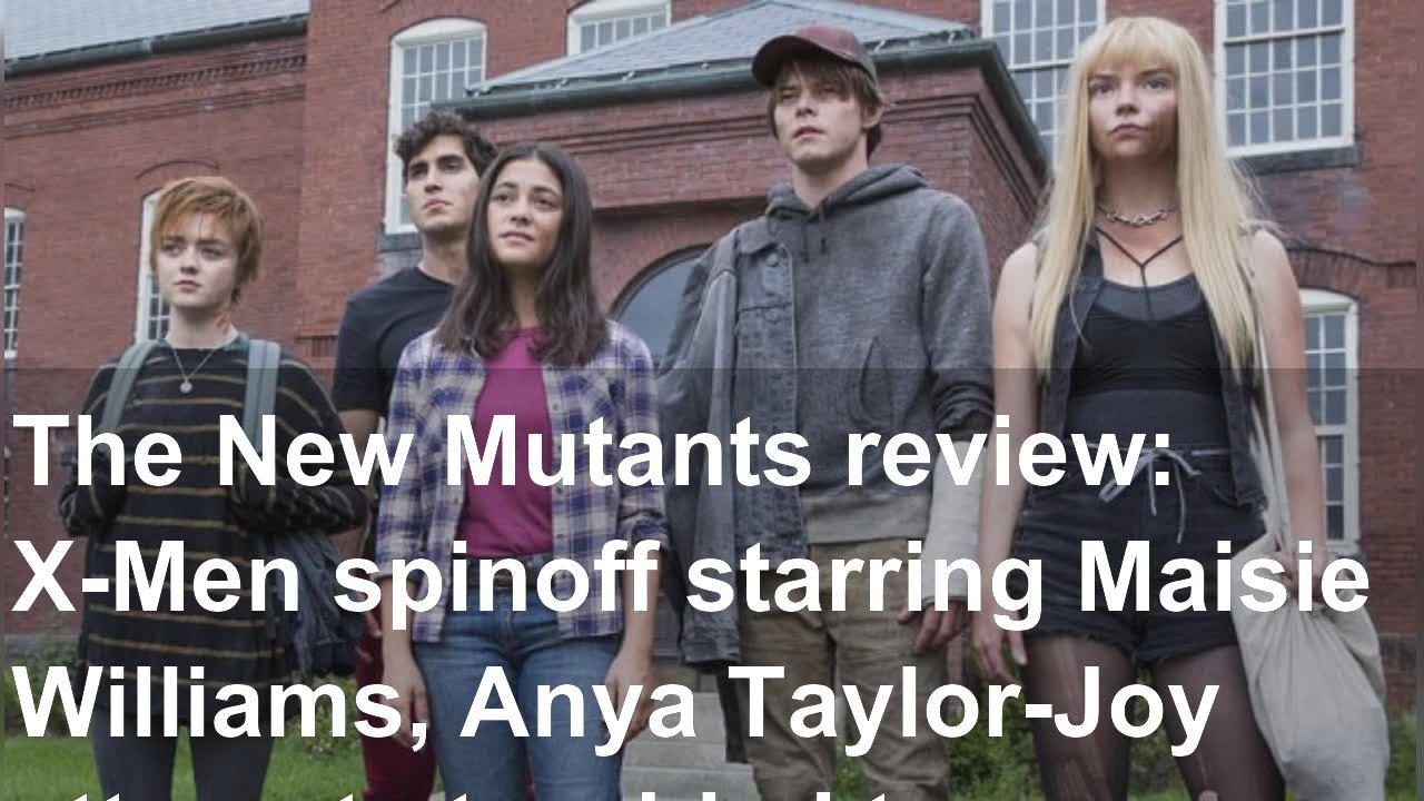 The New Mutants movie review: X-Men spinoff starring..r-Joy ...