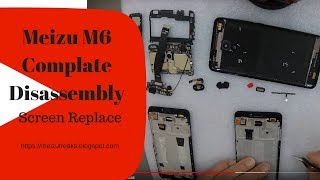 Meizu m6  screen replacement,disassembly.teardown