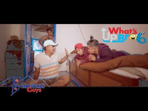What's up Bro Part - 6 / Nepali Comedy Short Movie / Bhimphedi Guys