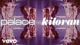 Смотреть клип Palace - Kiloran