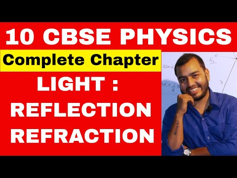 LIGHT Reflection and Refraction || 10 CBSE PHYSICS Chapter 1 ||Compilation of All of My Videos ||