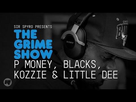 Grime Show: P Money, Blacks, Kozzie & Little Dee