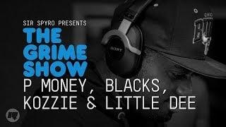 The Grime Show: P Money, Blacks, Kozzie & Little Dee