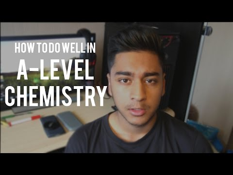 A brief guide on how I got an A in A-Level Chemistry