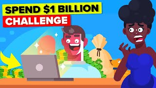 Spend $1 Billion Dollars in 24 Hours or Lose It - (Online Challenge)
