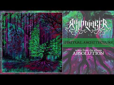 ASHBRINGER - SPIRITUAL ARCHITECTURE (OFFICIAL AUDIO)
