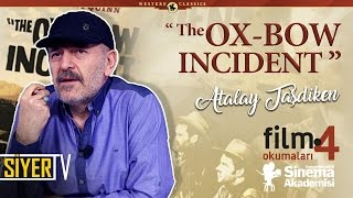 The Ox-Bow-Incident - Ox-Bow Olayı Filmi (William A. Wellman) | Atalay Taşdiken (Film Okumaları 4)
