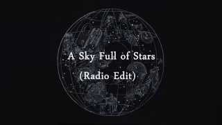 Coldplay - A Sky Full of Stars (Radio Edit)