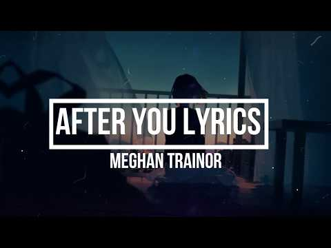 AFTER YOU (Lyrics) - Meghan Trainor  (THE LOVE TRAIN Album) Mp3