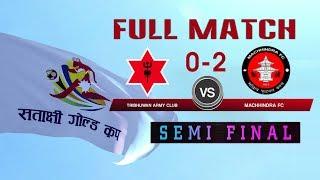 SEMI FINAL-Tribhuwan Army Club VS  Machhindra F.C   3rd Satakshi Goldcup Football 2076