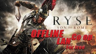 Ryse Son of rome offline LAN co op for free tutorial