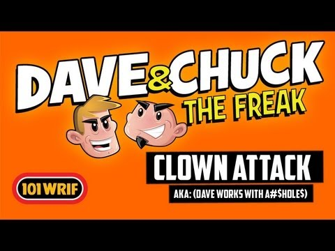 Dave and Chuck The Freak - Clown Attack - Dave Works w/ A$$holes