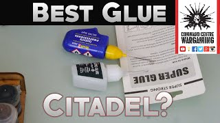 What Is The Best Glue For Warhammer 40k And Miniature Modelling? Does Citadel Still Hold Up?
