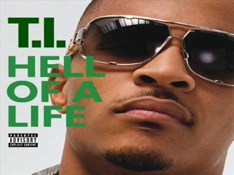 TI - Hell O A Life  [w/lyrics]