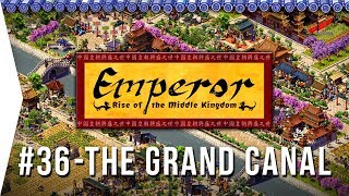 Emperor ► Mission 36 The Grand Canal - Yangzhou - [1080p Widescreen] - Let's Play Game