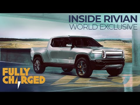 Rivian R1S Electric SUV & R1T Electric PickUp Truck - World Exclusive: Inside Rivian | Fully Charged