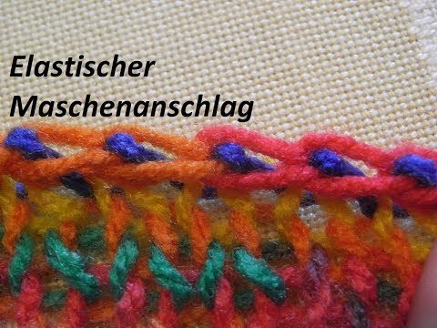 Youtube-Tutorial: Stricken*Elastischer Maschenanschlag*Tutorial Handarbeit
